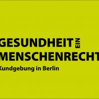Gesundheit ist ein Menschenrecht. Kundgebung in Berlin